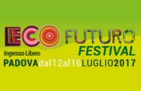 EcoFuturo Festival 2017, dal 12 al 16 luglio al Fenice