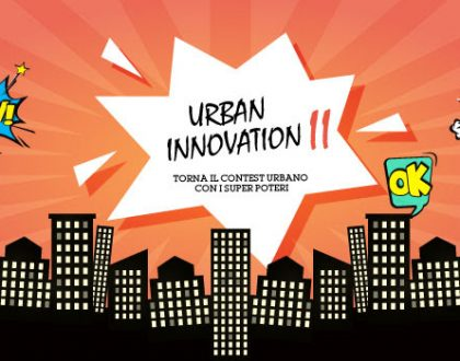 Il 25 novembre arriva Urban Innovation II, call 4 ideas